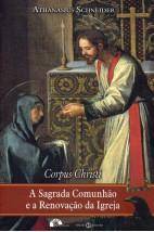 Corpus Christi - a Sagrada Comunhão e a Renovação da Igreja