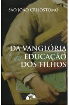 Da vanglória e da educação dos filhos