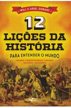 12 Lições da História Para Entender o Mundo
