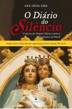 O diário do silêncio - O alerta da Virgem Maria contra o comunismo no Brasil