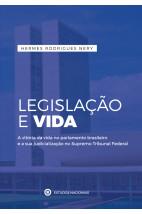 Legislação e vida - A vitória da vida no parlamento brasileiro e a sua judicialização no Supremo Tribunal Federal