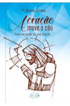 A oração move o céu - Creia no poder da sua oração