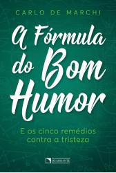 A fórmula do bom humor e os cinco remédios contra a tristeza