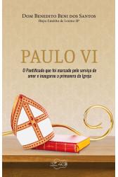 Paulo VI: O pontificado que foi marcado pelo serviço de amor e inaugurou a primavera da Igreja