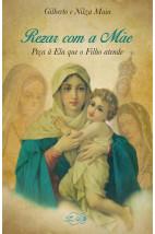 Rezar com a Mãe: Peça a Ela que o Filho atende