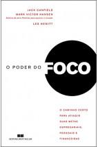 O poder do foco: O caminho certo para atingir suas metas empresariais, pessoais e financeiras.
