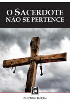 O sacerdote não se pertence