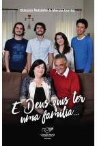 E Deus quis ter uma família...