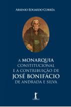 A monarquia constitucional e a contribuição de José Bonifácio de Andrada e Silva