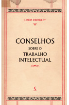 Conselhos sobre o trabalho intelectual