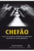 Chefão - Como um hacker se apoderou do submundo bilionário do crime cibernético
