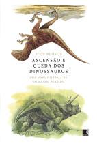 Ascensão e queda dos dinossauros