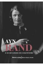 Ayn Rand e os Devaneios do coletivismo - Breve lições