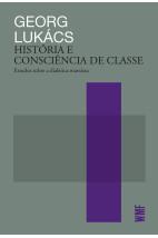 História e consciência de classe: Estudos sobre a dialética marxista