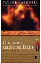 O grande amigo de Deus - A história de São Paulo