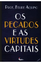 Os Pecados e as Virtudes Capitais