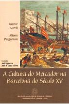 A Cultura do Mercador na Barcelona do Século XV