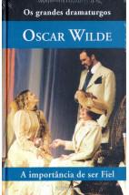 Coleção os grandes dramaturgos - A Importância de Ser Fiel