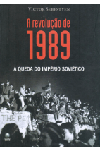 A Revolução de 1989: A Queda do Império Soviético