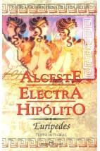 Alceste / Electra / Hipólito