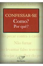 Confessar-se Como? Por quê?