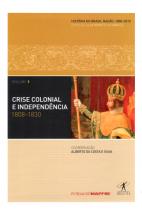 Crise Colonial e Independência 1808-1830