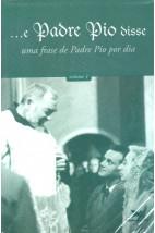 ... E Padre Pio Disse