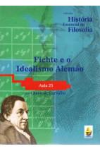 Coleção História Essencial da Filosofia (aula 25) - Fichte e o Idealismo Alemão