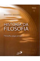 História da Filosofia - Filosofia Pagã Antiga (Vol.1)