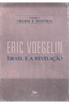 Ordem e História - Vol. 1: Israel e a Revelação