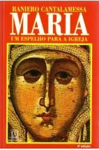Maria: Um Espelho Para a Igreja