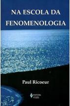 Na Escola da Fenomenologia