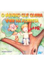 O Menino Que Queria Viver Na Floresta