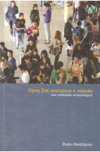 Opus Dei: Estrututa e missão - Sua realidade eclesiológica