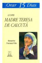 Orar 15 Dias Com Madre Teresa de Calcutá