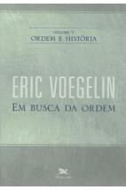 Ordem e História - Vol. 5: Em Busca da Ordem