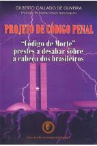 "Projeto de Código Penal - ""Código de Morte"" prestes a desabar sobre a cabeça dos brasileiros"