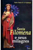 Santa Filomena e Seus Milagres