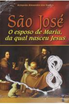 São José - O Esposo de Maria, da Qual Nasceu Jesus