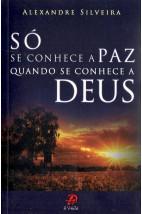 Só Se Conhece a Paz Quando Se Conhece a Deus