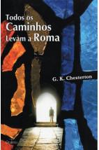 Todos os Caminhos Levam a Roma (G. K. Chesterton)